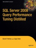 SQL Server 2008 Performance Tuning Distilled